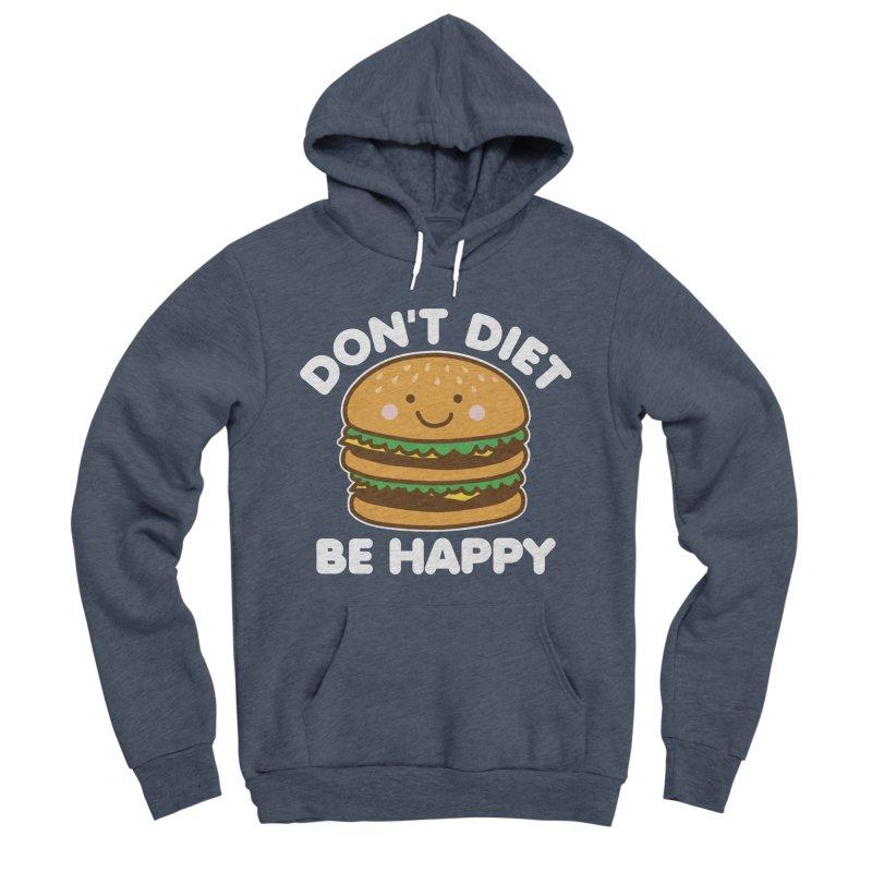 Don't Diet Be Happy Women's Sponge Fleece Pullover Hoody by Detour Shirt's Artist Shop