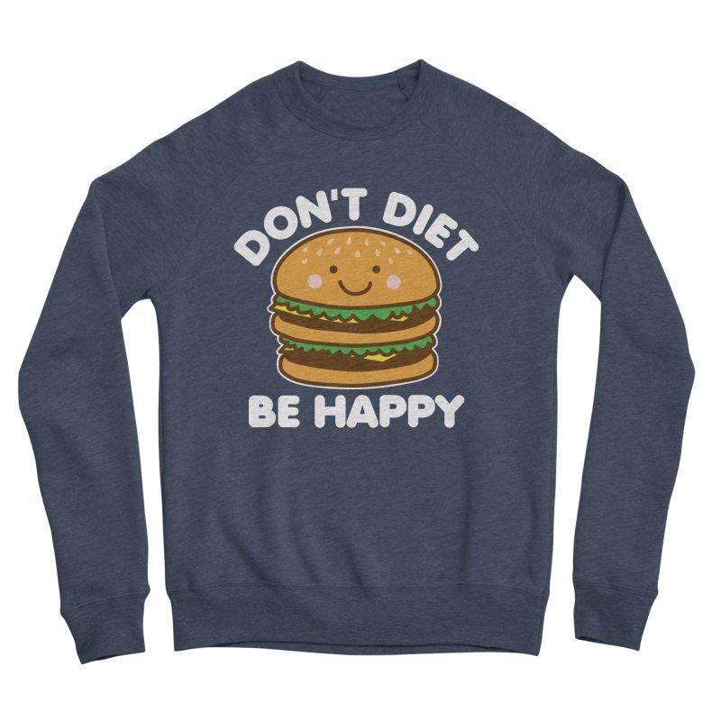 Don't Diet Be Happy Men's Sponge Fleece Sweatshirt by Detour Shirt's Artist Shop