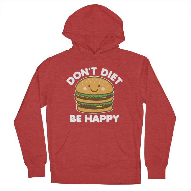 Don't Diet Be Happy Men's French Terry Pullover Hoody by Detour Shirt's Artist Shop