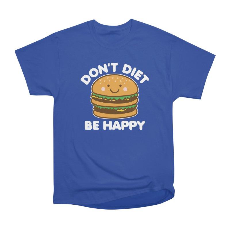 Don't Diet Be Happy Men's Heavyweight T-Shirt by Detour Shirt's Artist Shop
