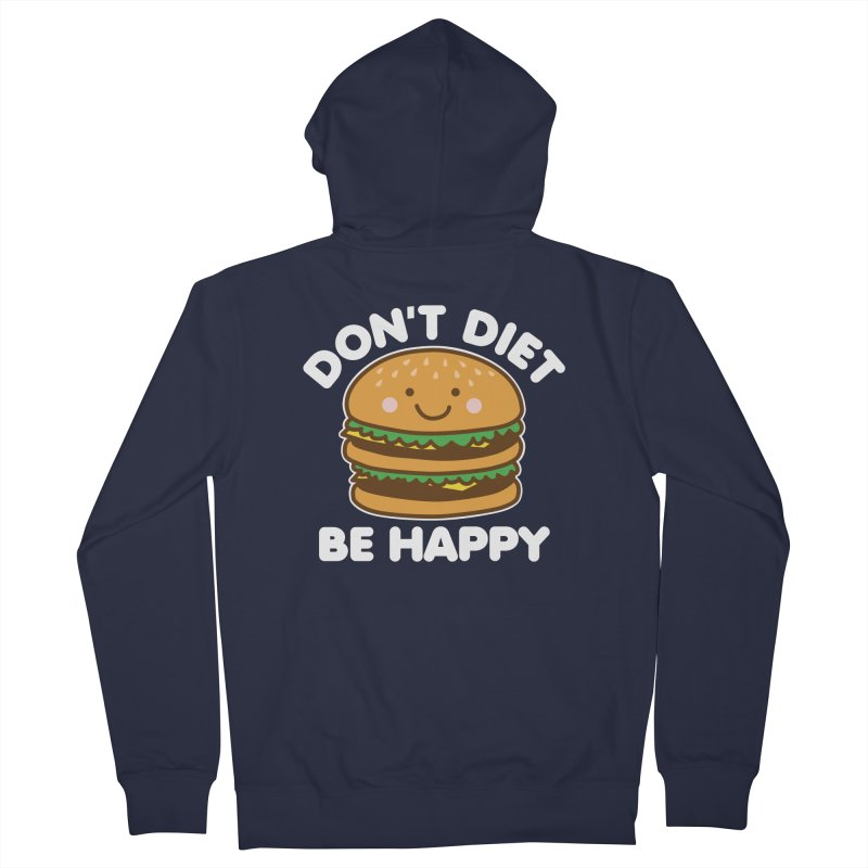 Don't Diet Be Happy Women's French Terry Zip-Up Hoody by Detour Shirt's Artist Shop
