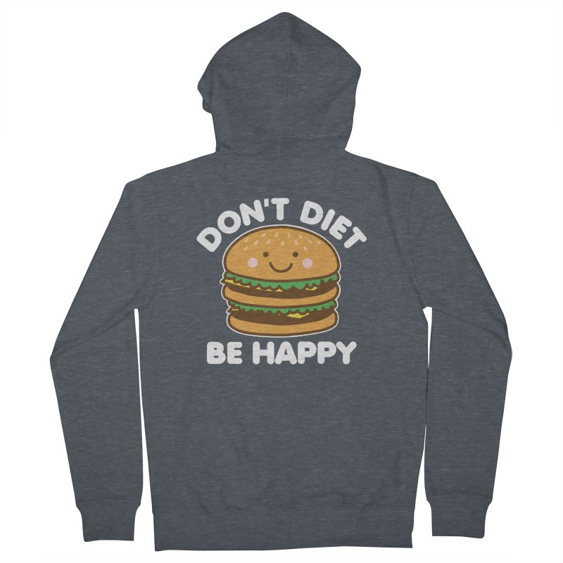Don't Diet Be Happy Men's French Terry Zip-Up Hoody by Detour Shirt's Artist Shop