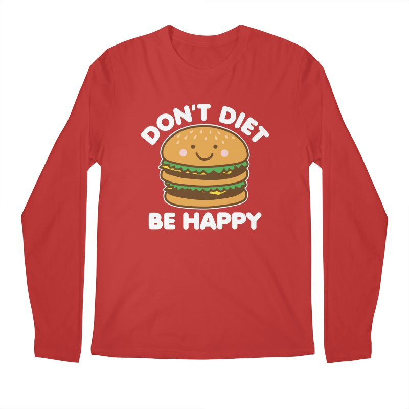 Don't Diet Be Happy Men's Regular Longsleeve T-Shirt by Detour Shirt's Artist Shop