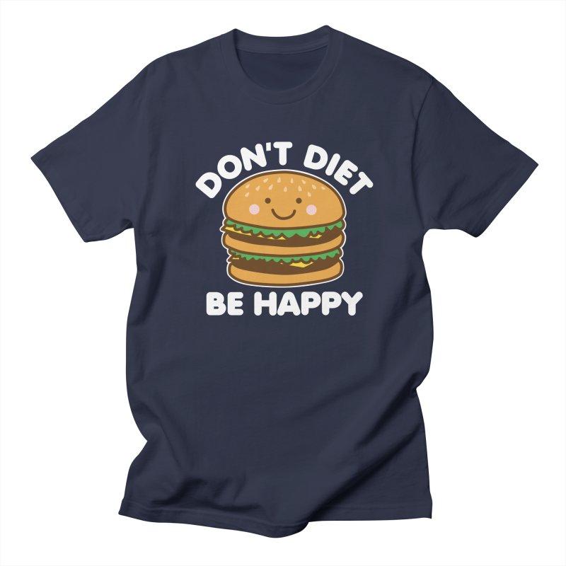 Don't Diet Be Happy Women's Regular Unisex T-Shirt by Detour Shirt's Artist Shop