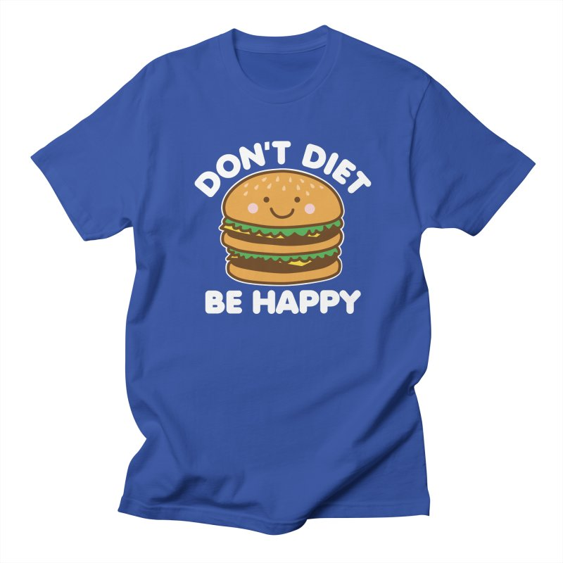Don't Diet Be Happy Men's Regular T-Shirt by Detour Shirt's Artist Shop