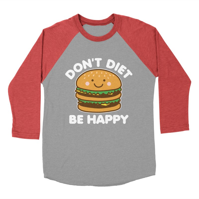 Don't Diet Be Happy Women's Baseball Triblend Longsleeve T-Shirt by Detour Shirt's Artist Shop