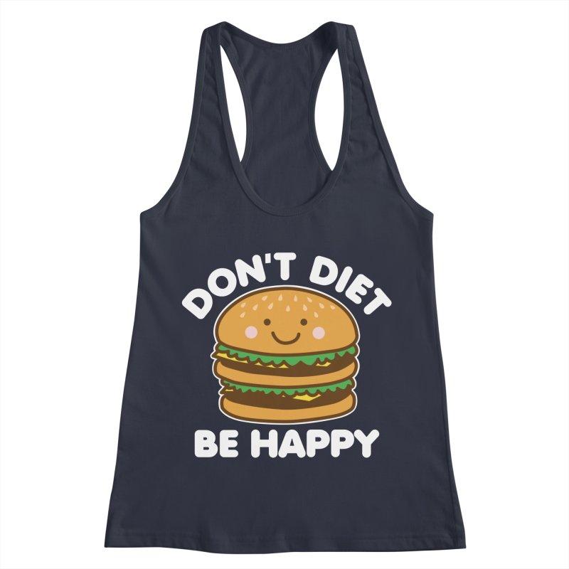 Don't Diet Be Happy Women's Racerback Tank by Detour Shirt's Artist Shop