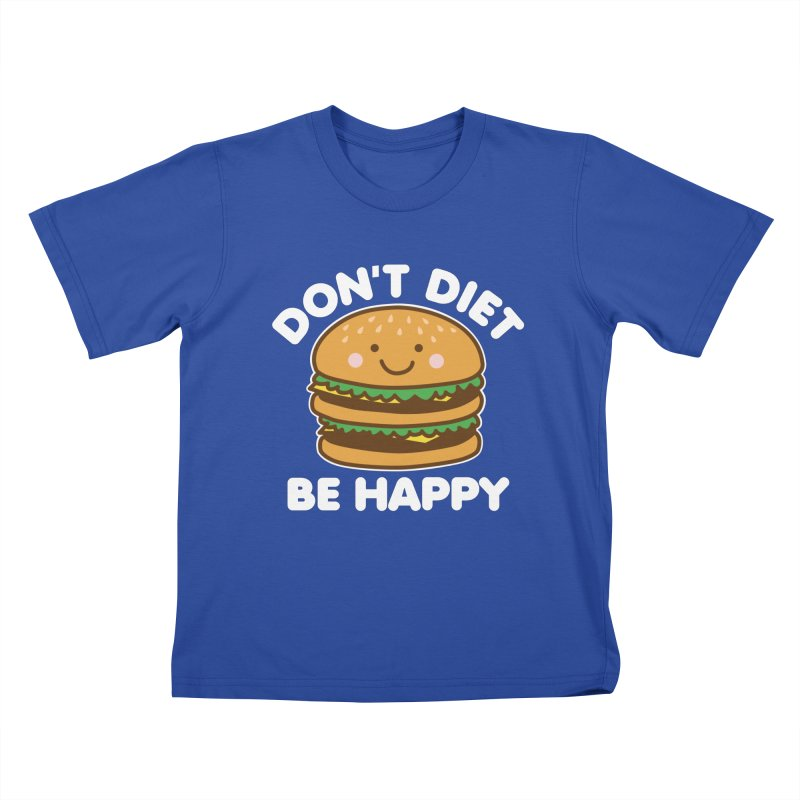 Don't Diet Be Happy Kids T-Shirt by Detour Shirt's Artist Shop