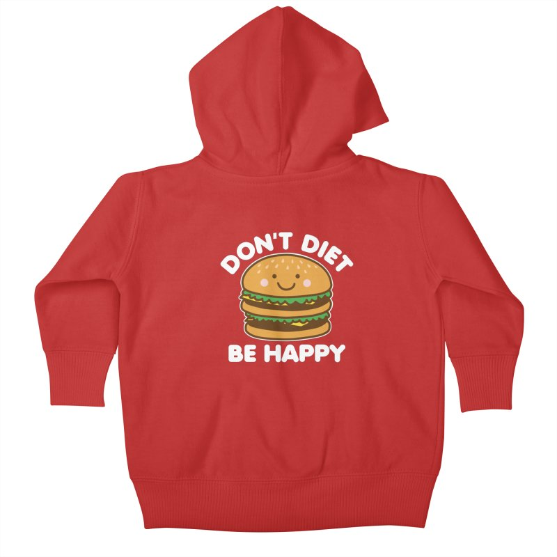 Don't Diet Be Happy Kids Baby Zip-Up Hoody by Detour Shirt's Artist Shop