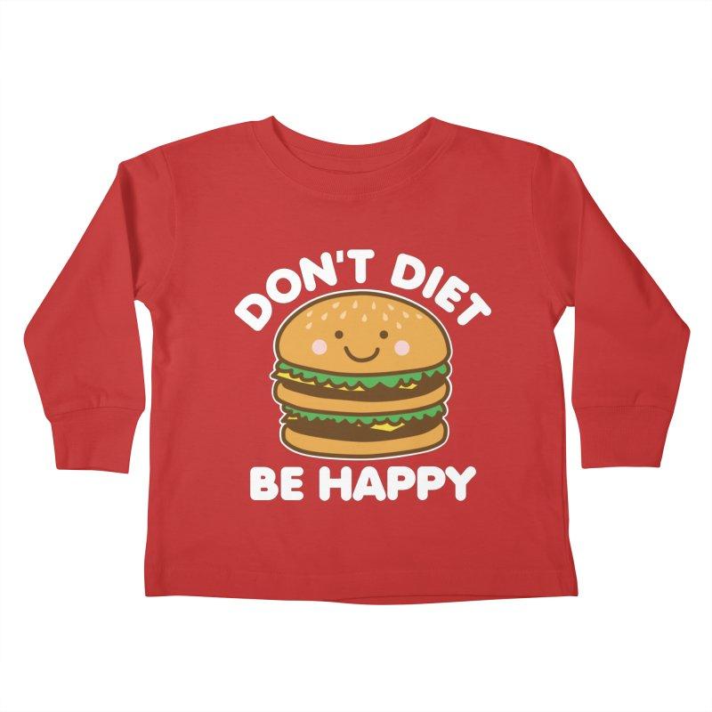 Don't Diet Be Happy Kids Toddler Longsleeve T-Shirt by Detour Shirt's Artist Shop