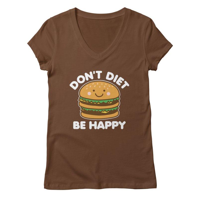 Don't Diet Be Happy Women's Regular V-Neck by Detour Shirt's Artist Shop