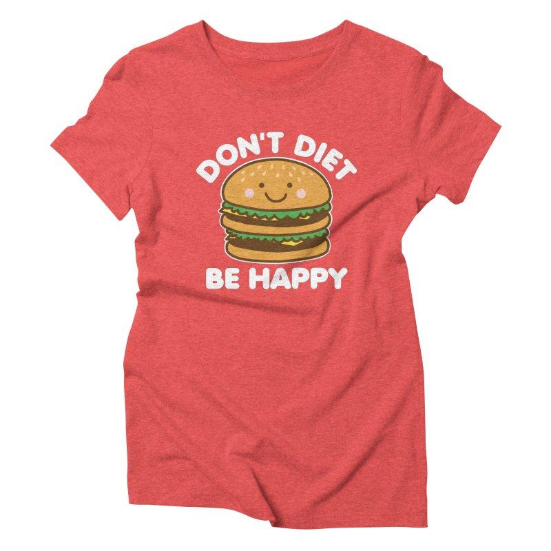 Don't Diet Be Happy Women's Triblend T-Shirt by Detour Shirt's Artist Shop