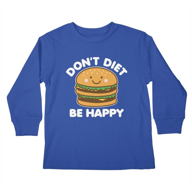 Don't Diet Be Happy Kids Longsleeve T-Shirt by Detour Shirt's Artist Shop