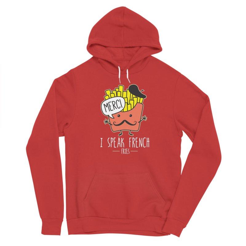 I Speak French Fries Women's Sponge Fleece Pullover Hoody by Detour Shirt's Artist Shop