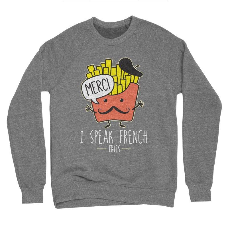 I Speak French Fries Men's Sponge Fleece Sweatshirt by Detour Shirt's Artist Shop