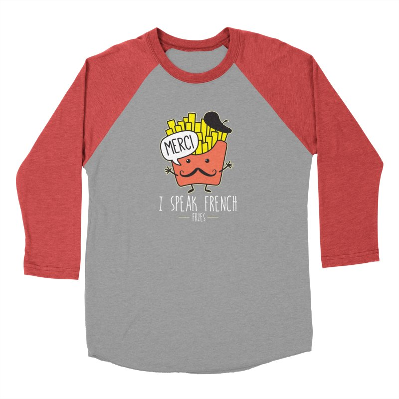 I Speak French Fries Women's Baseball Triblend Longsleeve T-Shirt by Detour Shirt's Artist Shop