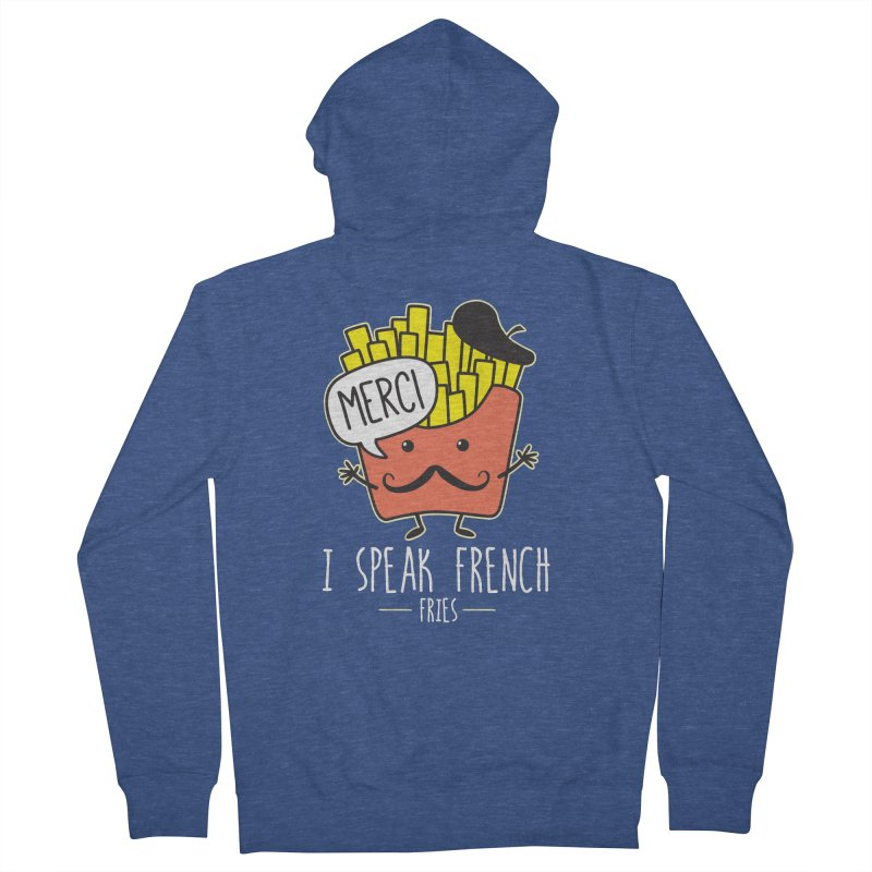I Speak French Fries Women's French Terry Zip-Up Hoody by Detour Shirt's Artist Shop