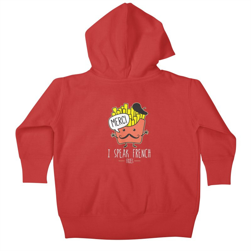 I Speak French Fries Kids Baby Zip-Up Hoody by Detour Shirt's Artist Shop