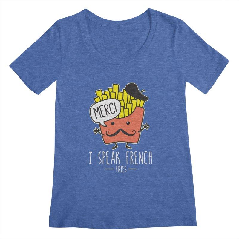I Speak French Fries Women's Regular Scoop Neck by Detour Shirt's Artist Shop