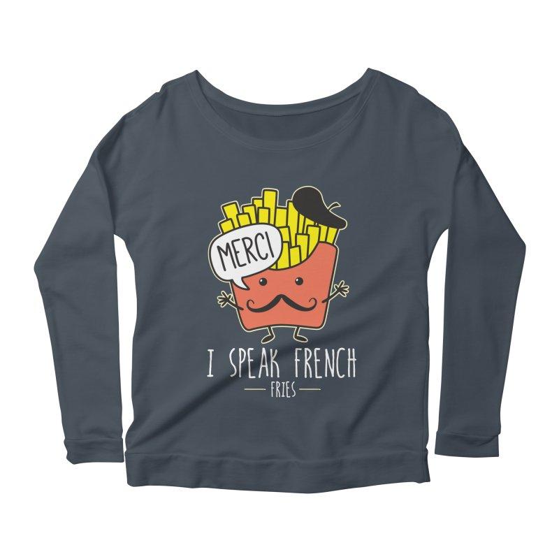 I Speak French Fries Women's Scoop Neck Longsleeve T-Shirt by Detour Shirt's Artist Shop