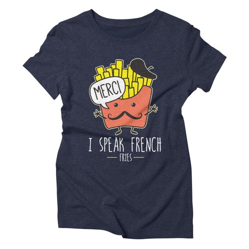 I Speak French Fries Women's Triblend T-Shirt by Detour Shirt's Artist Shop