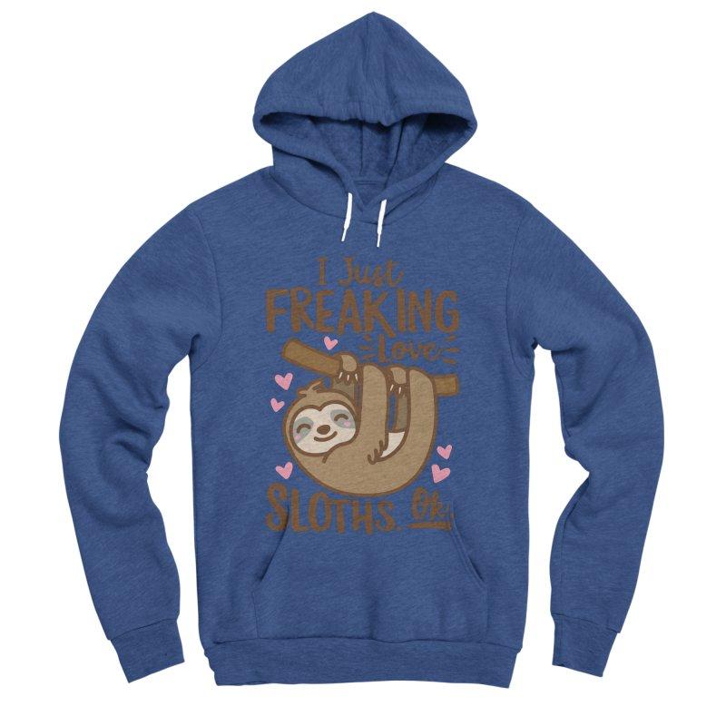 I Just Freaking Love Sloths Ok Men's Sponge Fleece Pullover Hoody by Detour Shirt's Artist Shop