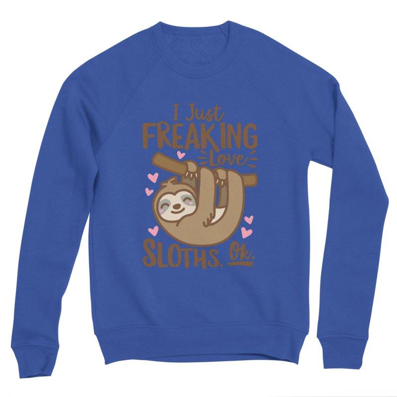 I Just Freaking Love Sloths Ok Women's Sponge Fleece Sweatshirt by Detour Shirt's Artist Shop