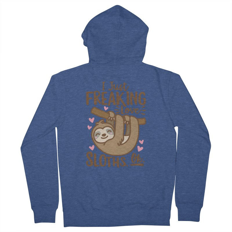 I Just Freaking Love Sloths Ok Men's French Terry Zip-Up Hoody by Detour Shirt's Artist Shop
