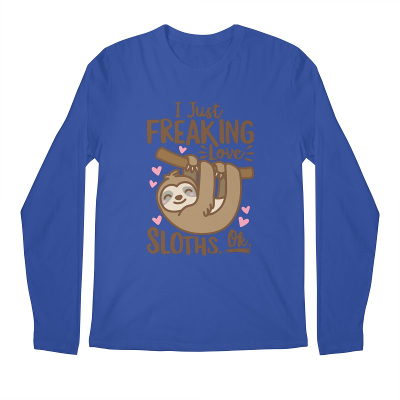 I Just Freaking Love Sloths Ok Men's Regular Longsleeve T-Shirt by Detour Shirt's Artist Shop