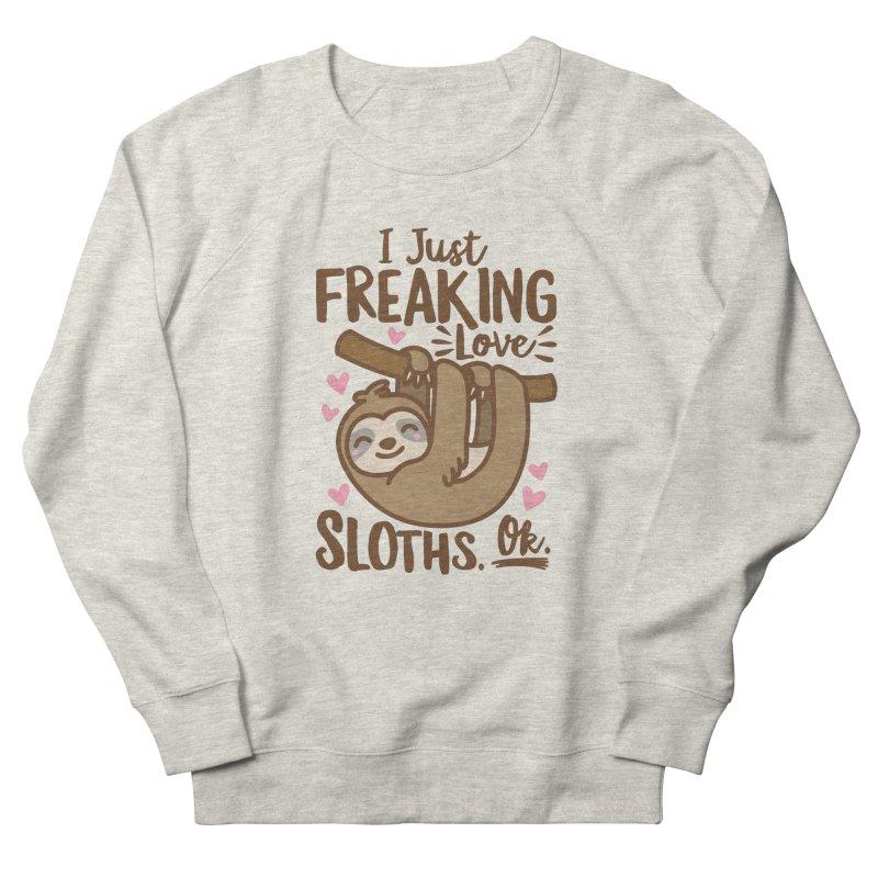 I Just Freaking Love Sloths Ok Men's French Terry Sweatshirt by Detour Shirt's Artist Shop