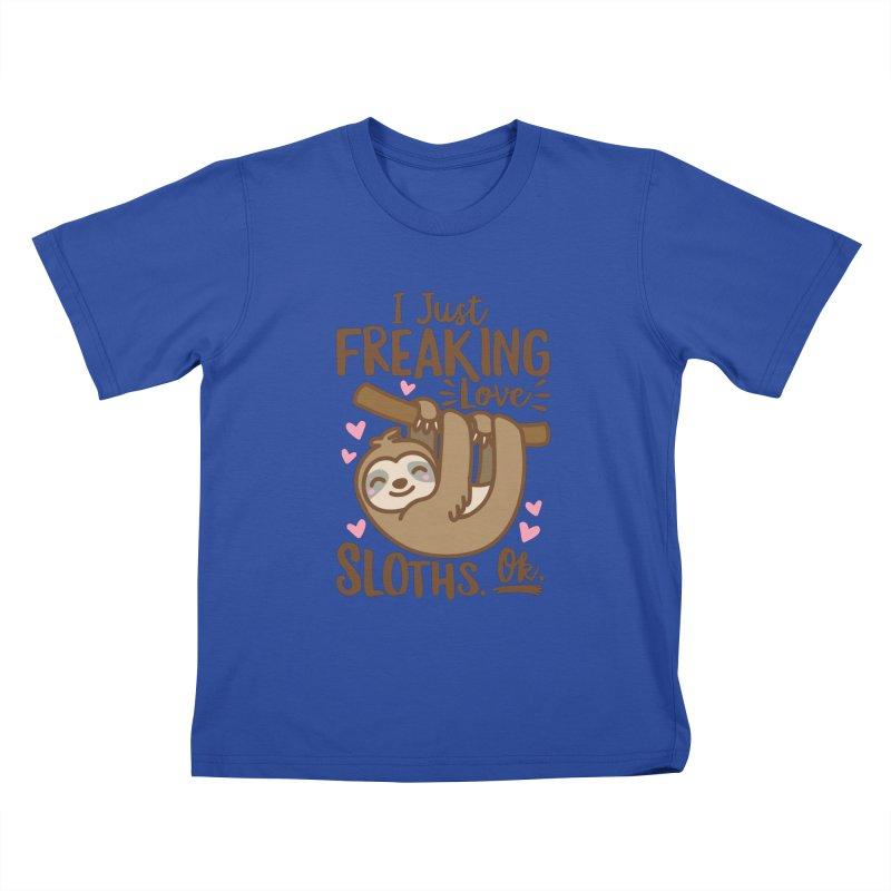 I Just Freaking Love Sloths Ok Kids T-Shirt by Detour Shirt's Artist Shop