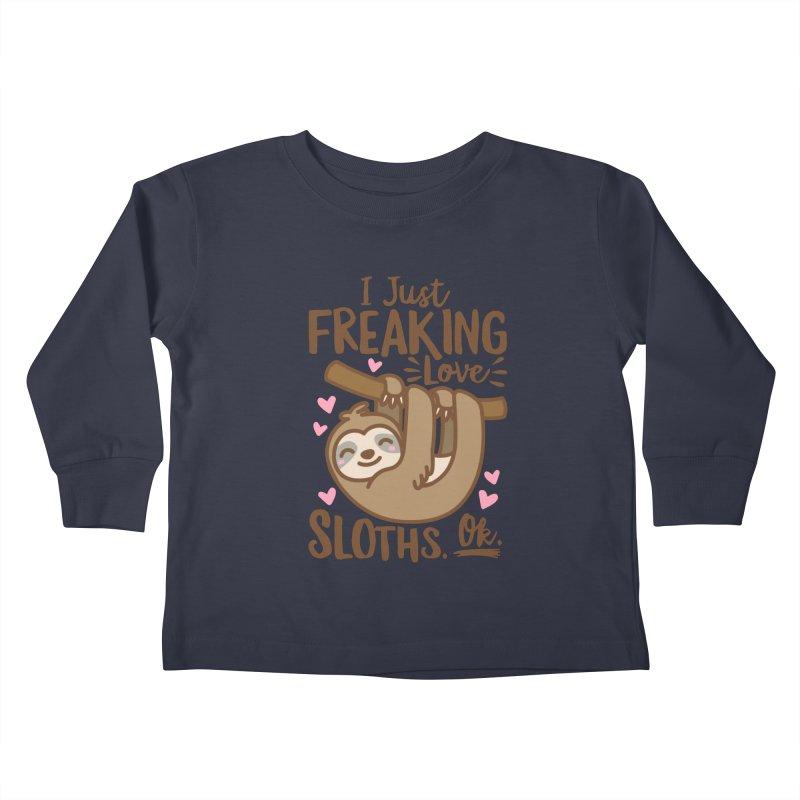 I Just Freaking Love Sloths Ok Kids Toddler Longsleeve T-Shirt by Detour Shirt's Artist Shop