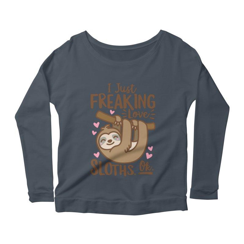 I Just Freaking Love Sloths Ok Women's Scoop Neck Longsleeve T-Shirt by Detour Shirt's Artist Shop