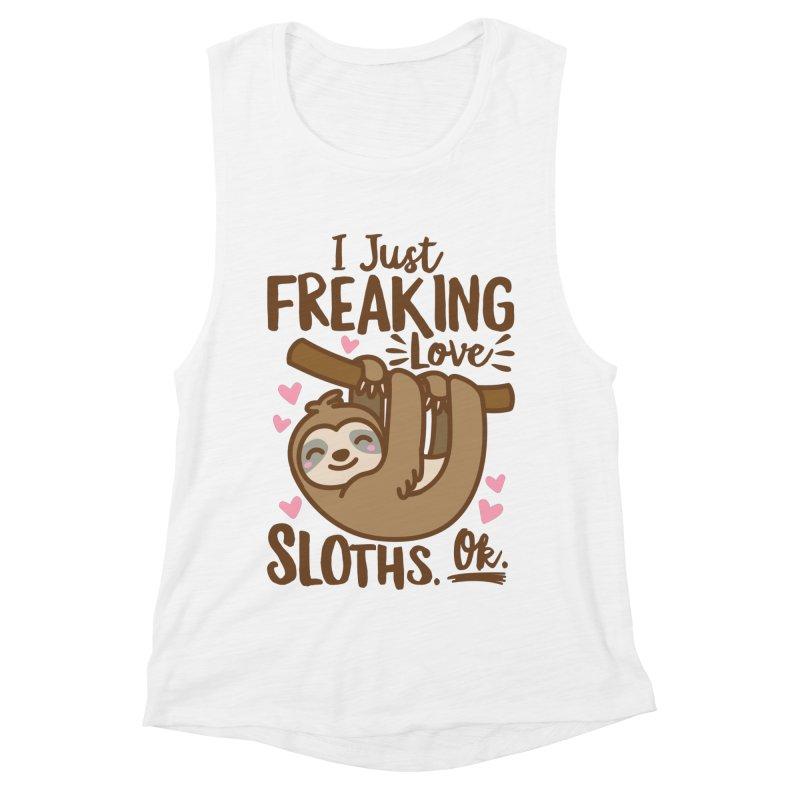 I Just Freaking Love Sloths Ok Women's Muscle Tank by Detour Shirt's Artist Shop