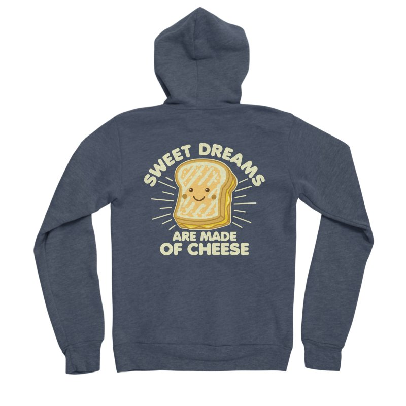 Sweet Dreams Are Made Of Cheese Men's Sponge Fleece Zip-Up Hoody by Detour Shirt's Artist Shop