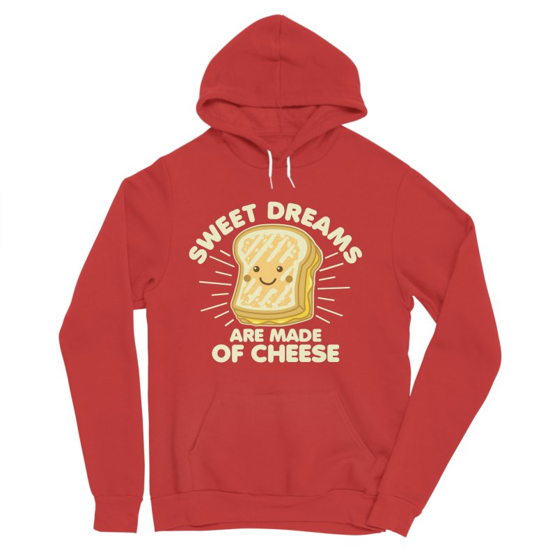 Sweet Dreams Are Made Of Cheese Women's Sponge Fleece Pullover Hoody by Detour Shirt's Artist Shop
