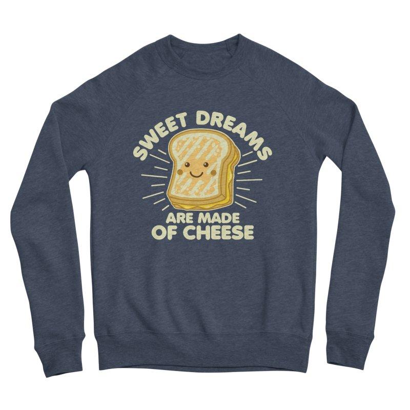 Sweet Dreams Are Made Of Cheese Women's Sponge Fleece Sweatshirt by Detour Shirt's Artist Shop