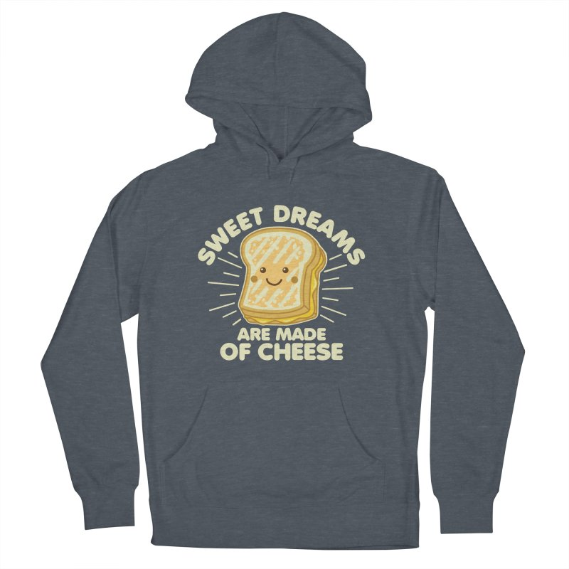 Sweet Dreams Are Made Of Cheese Women's French Terry Pullover Hoody by Detour Shirt's Artist Shop