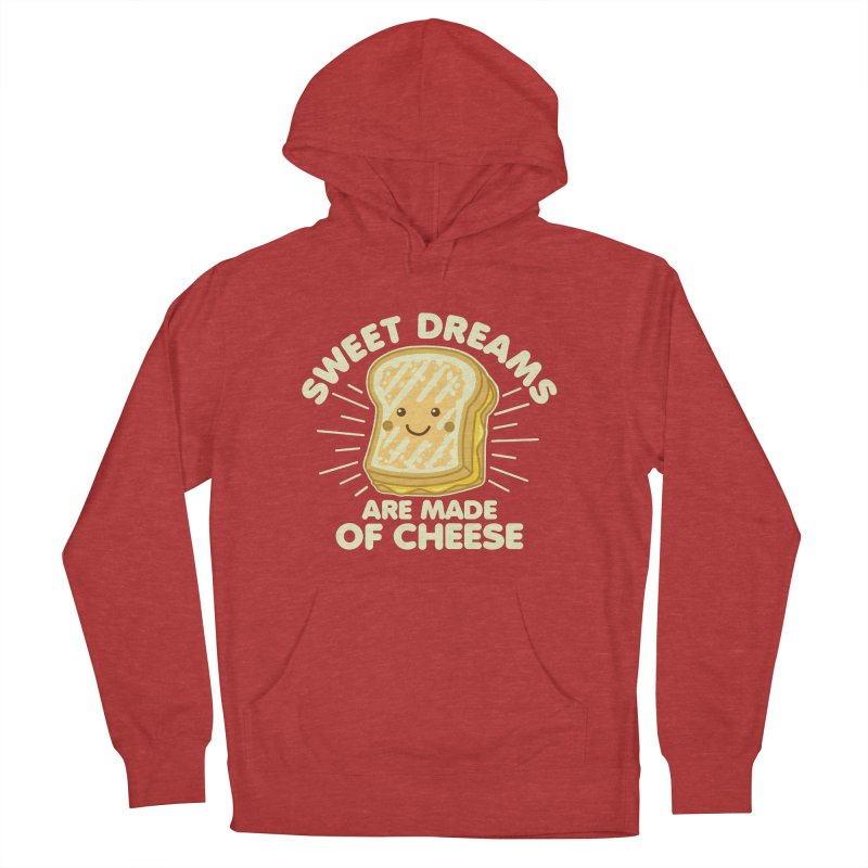 Sweet Dreams Are Made Of Cheese Men's French Terry Pullover Hoody by Detour Shirt's Artist Shop