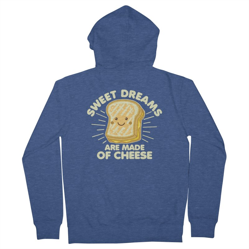 Sweet Dreams Are Made Of Cheese Women's French Terry Zip-Up Hoody by Detour Shirt's Artist Shop