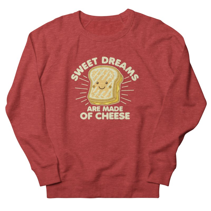 Sweet Dreams Are Made Of Cheese Men's French Terry Sweatshirt by Detour Shirt's Artist Shop