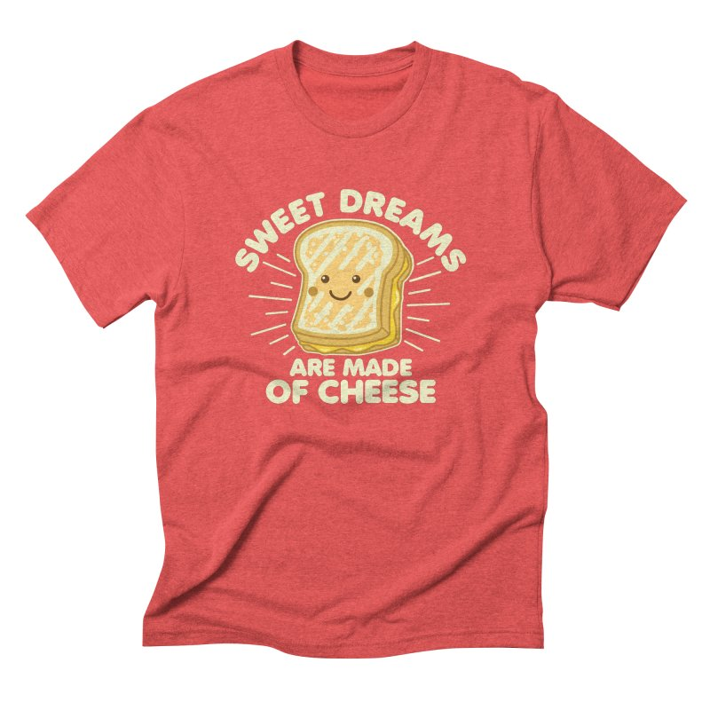 Sweet Dreams Are Made Of Cheese Men's Triblend T-Shirt by Detour Shirt's Artist Shop
