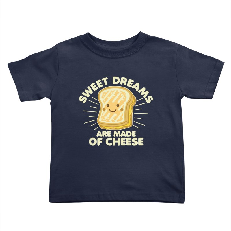 Sweet Dreams Are Made Of Cheese Kids Toddler T-Shirt by Detour Shirt's Artist Shop