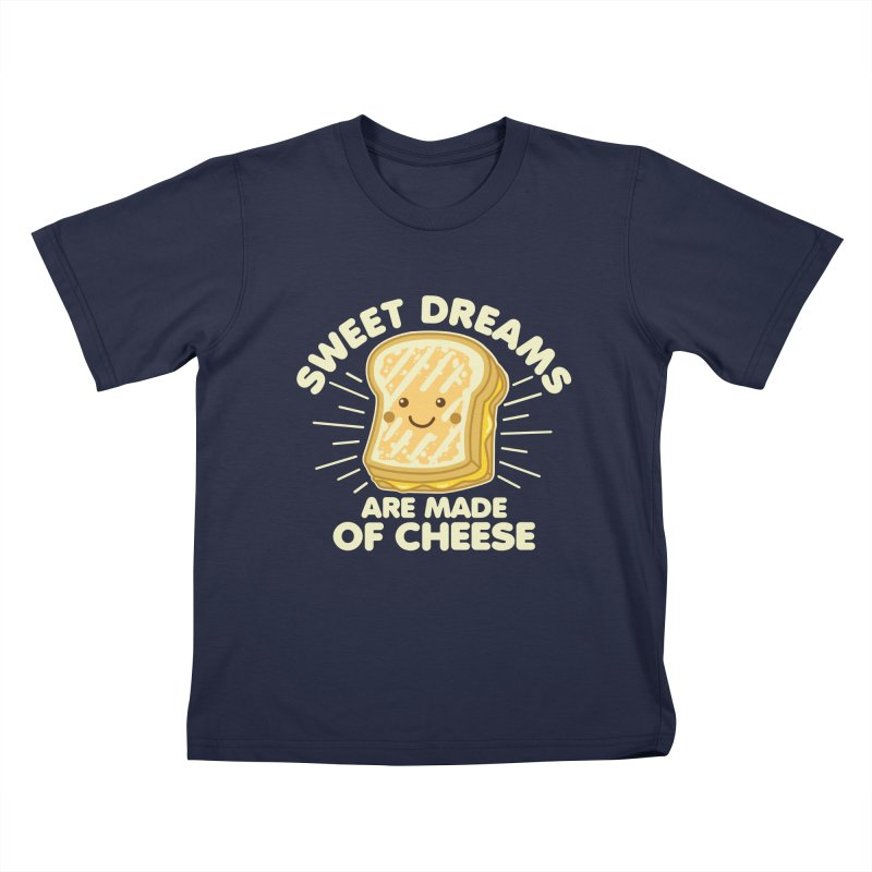 Sweet Dreams Are Made Of Cheese Kids T-Shirt by Detour Shirt's Artist Shop