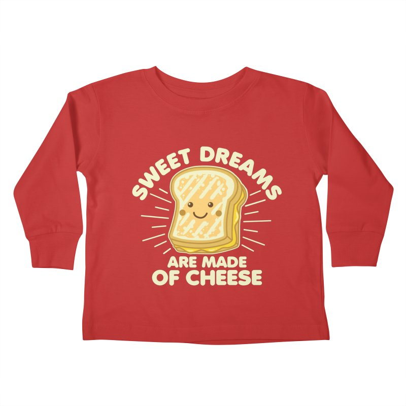 Sweet Dreams Are Made Of Cheese Kids Toddler Longsleeve T-Shirt by Detour Shirt's Artist Shop