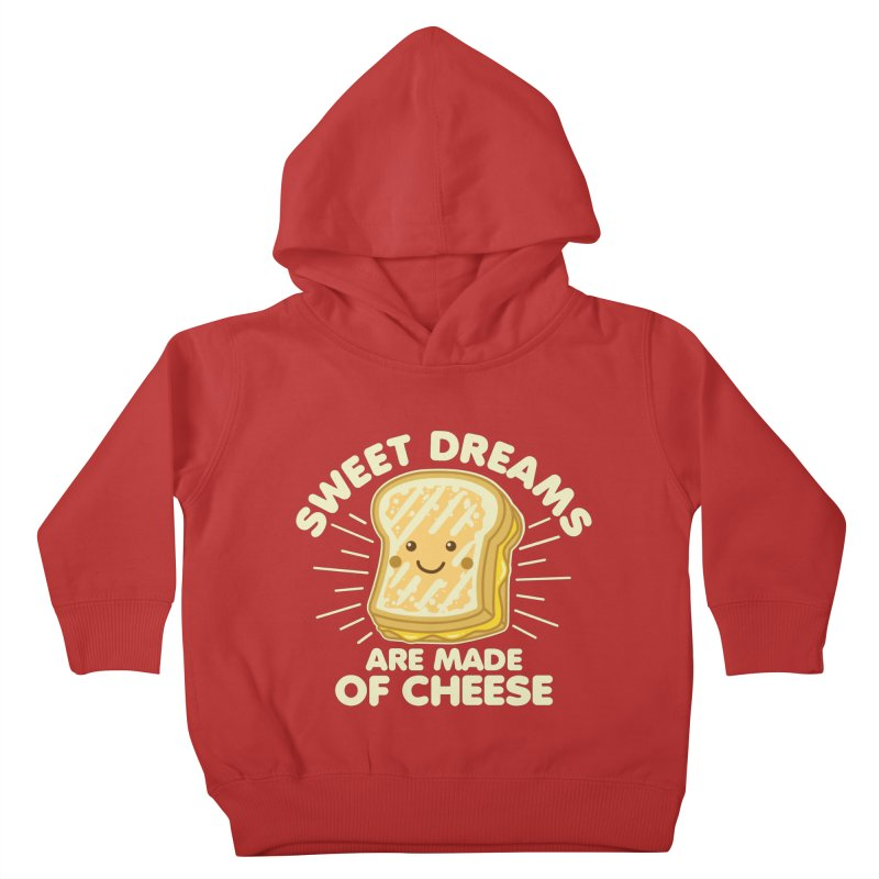 Sweet Dreams Are Made Of Cheese Kids Toddler Pullover Hoody by Detour Shirt's Artist Shop