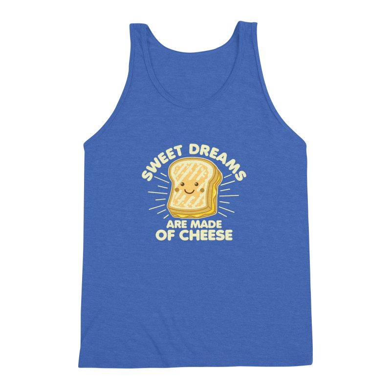 Sweet Dreams Are Made Of Cheese Men's Triblend Tank by Detour Shirt's Artist Shop