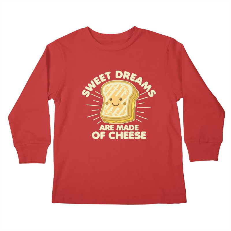 Sweet Dreams Are Made Of Cheese Kids Longsleeve T-Shirt by Detour Shirt's Artist Shop