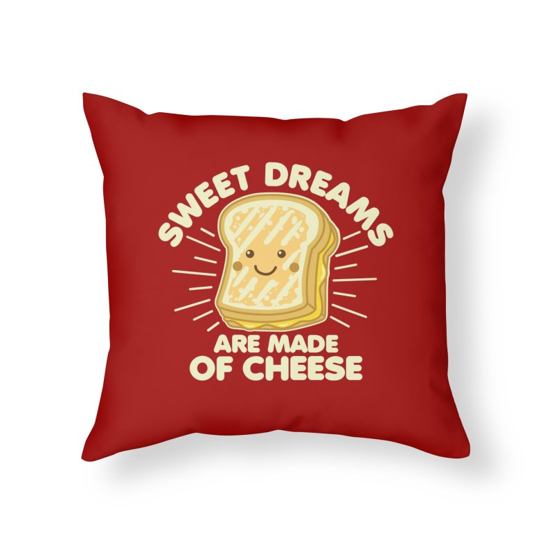 Sweet Dreams Are Made Of Cheese Home Throw Pillow by Detour Shirt's Artist Shop