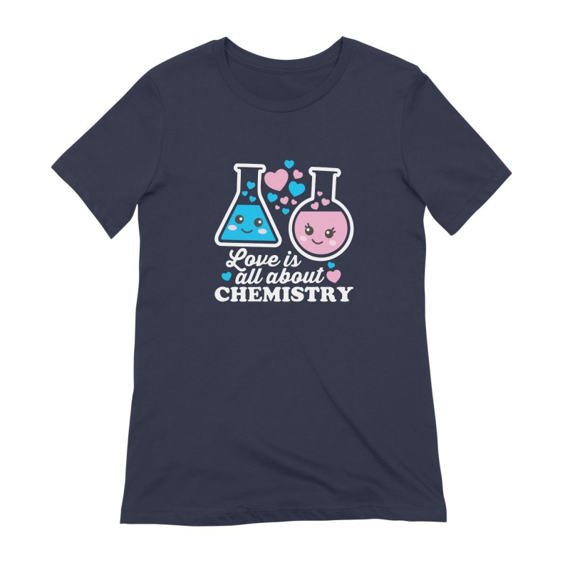 Love Is All About Chemistry Women's Extra Soft T-Shirt by Detour Shirt's Artist Shop